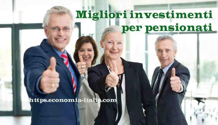 Migliori investimenti per pensionati e piccoli risparmiatori nel 2018