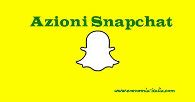 Azioni Snapchat: dividendo, quotazioni, andamento titolo in Borsa
