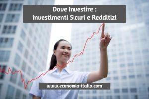 Dove Investire nel 2021, Investimenti Sicuri e Redditizi