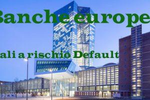 Le Banche europee a rischio Default