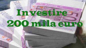 investire 200000 euro