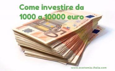 Come investire da 1000 a 10000 euro: consigli per piccoli investimenti