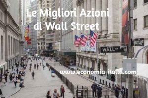 Migliori Azioni di Wall Street da Comprare Oggi e Domani