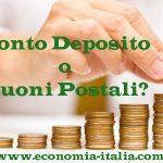 Conto Deposito o Buoni Postali: Dove Conviene mettere i soldi nel 2019