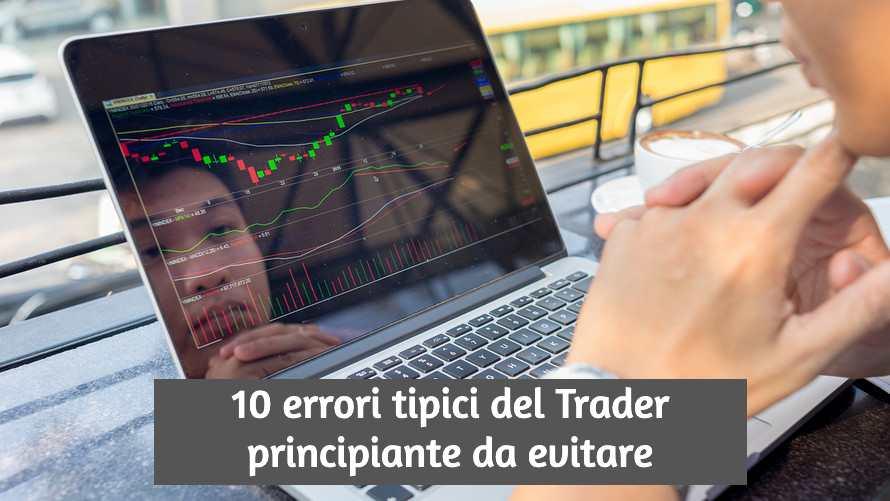 10 Errori dei Trader Principianti / Investitori da Evitare