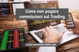 Come Non Pagare Commissioni sul Trading Online, si può veramente?