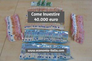 come investire 40000 euro