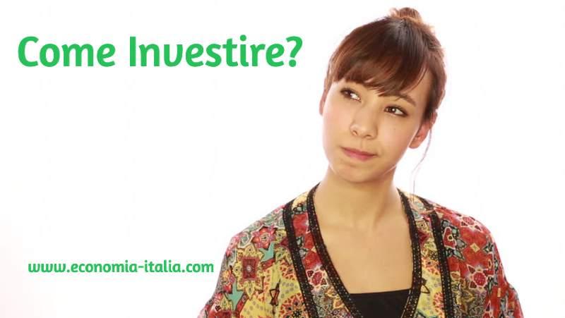 come investire soldi?