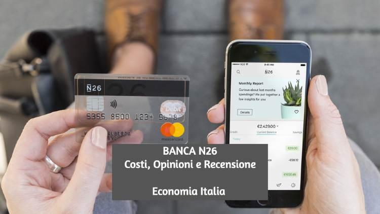 Banca N26: Costi, Carta di Credito, Conto Online: Opinioni e Recensione