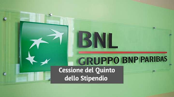 Cessione del Quinto dello Stipendio BNL: Conviene? Opinioni e Recensione